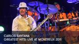 1 - Carlos Santana - Greatest Hits: Live at Montreux 2011
