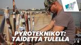 Pyroteknikot: Taidetta tulella