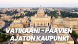 Vatikaani - paavien ajaton kaupunki