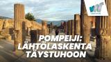 Pompeiji: Lähtölaskenta täystuhoon