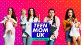 Teen Mom UK (Paramount+)