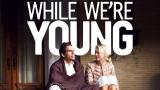 While We're Young (12)