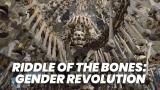 Riddle of the Bones: Gender Revolution