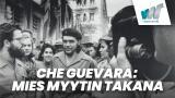 Che Guevara: Mies myytin takana