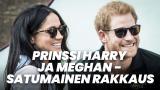 Prinssi Harry ja Meghan - satumainen rakkaus