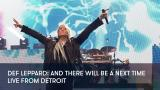 1 - Def Leppard: And There Will Be a Next Time - Live From Detroit