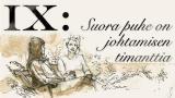 IX: Suora puhe on johtamisen timanttia