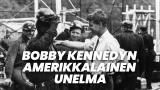 Bobby Kennedyn amerikkalainen unelma
