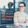 Vaikuttava Työnantajabrändi -podcast